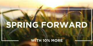 Spring Forward with 10% More